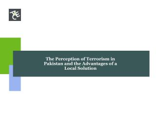 The Perception of Terrorism in Pakistan and the Advantages of a Local Solution