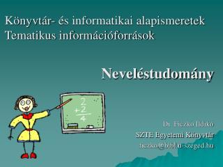 Könyvtár- és informatikai alapismeretek Tematikus információforrások