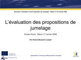 """Séminaire """"Evaluation d'une Proposition de Jumelage"""" / Bakou 17-18 Janvier 2008"""