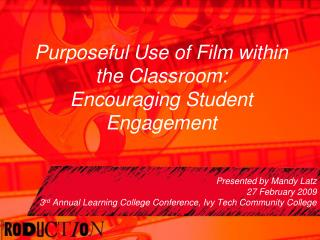 Purposeful Use of Film within the Classroom:  Encouraging Student Engagement