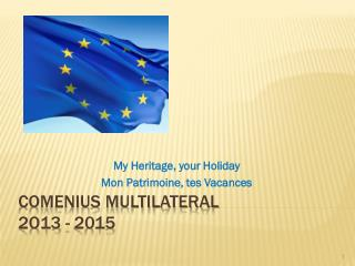 COMENIUS MULTILATERAL  2O13 - 2015
