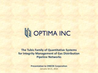 The  Tubis  Family of Quantitative Systems  for Integrity Management of Gas Distribution
