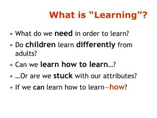What is �Learning�?