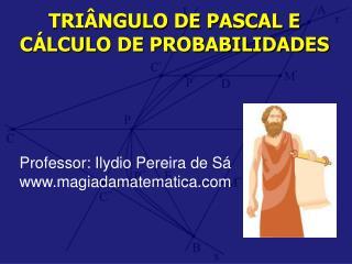 TRIÂNGULO DE PASCAL E CÁLCULO DE PROBABILIDADES