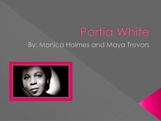 Portia White