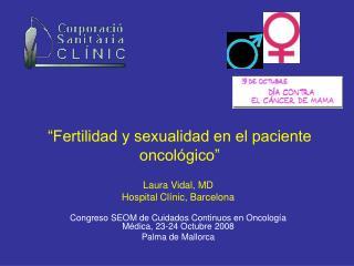 Fertilidad y sexualidad en el paciente oncol gico