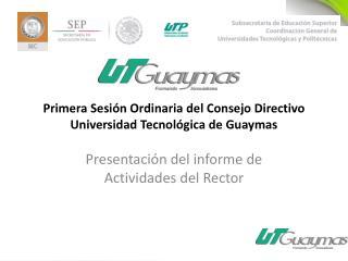 Primera Sesión Ordinaria del Consejo Directivo Universidad Tecnológica de Guaymas