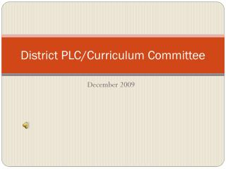 District PLC/Curriculum Committee