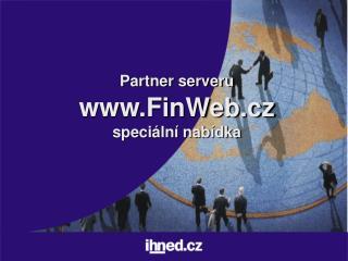Partner serveru FinWeb.cz speciální nabídka