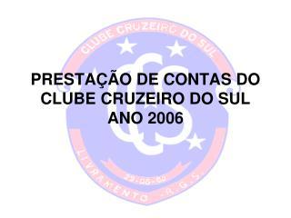 PRESTAÇÃO DE CONTAS DO CLUBE CRUZEIRO DO SUL  ANO 2006