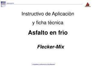 Instructivo de Aplicaciòn y ficha tècnica Asfalto en frìo