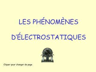 LES PH�NOM�NES  D��LECTROSTATIQUES
