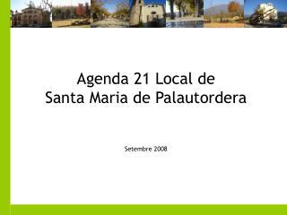Agenda 21 Local de Santa Maria de Palautordera Setembre 2008