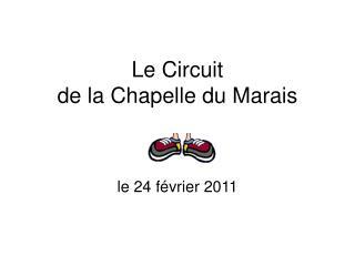 Le Circuit  de la Chapelle du Marais