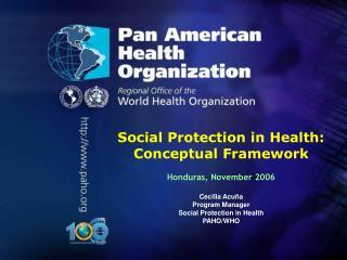 Social Protection in Health:  Conceptual Framework  Honduras, November 2006