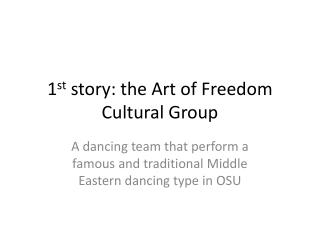 1 st  story: the Art of Freedom Cultural Group