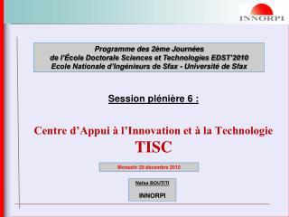 Session plénière 6 : Centre d'Appui à l'Innovation et à la Technologie  TISC