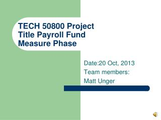 TECH 50800 Project Title Payroll Fund Measure Phase