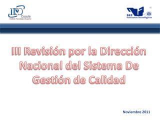 III Revisión por la Dirección Nacional del Sistema De Gestión de Calidad