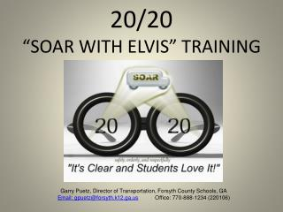 "20/20 ""SOAR WITH ELVIS"" TRAINING"