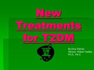 New Treatments         for T2DM