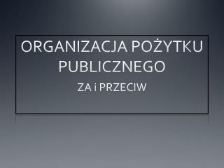 ORGANIZACJA POŻYTKU PUBLICZNEGO