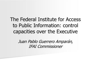 The Federal Institute for Access to Public Information: control capacities over the Executive