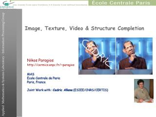 Image, Texture, Video & Structure Completion