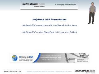 HelpDesk OSP works with Office 2007 and higher + SharePoint 2007 and higher