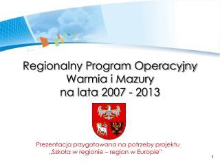 Regionalny Program Operacyjny Warmia i Mazury na lata 2007 - 2013