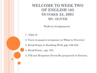 WELCOME TO WEEK TWO       OF ENGLISH 105 October 24, 2001  ms. oliver