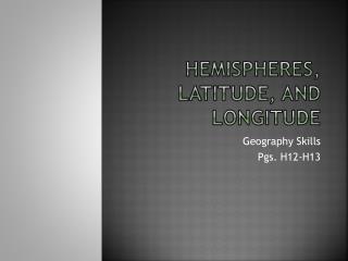 Hemispheres, Latitude, and Longitude