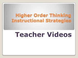 Higher Order Thinking Instructional Strategies