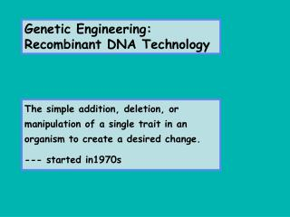 Genetic Engineering:  Recombinant DNA  Technology