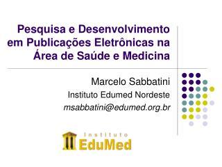 Pesquisa e Desenvolvimento em Publicações Eletrônicas na Área de Saúde e Medicina
