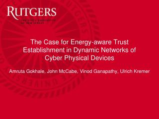 The Case for Energy-aware Trust Establishment in Dynamic Networks of Cyber Physical Devices