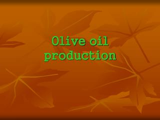 Olive oil production