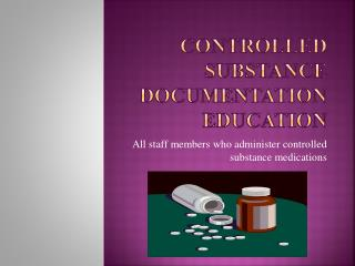 Controlled Substance Documentation Education
