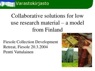 Collaborative solutions for low use research material – a model from Finland