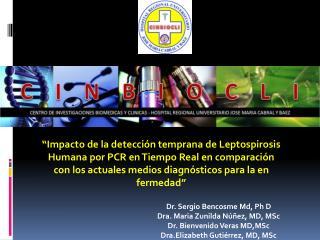 Dr. Sergio  Bencosme  Md,  Ph  D Dra.  Maria Zunilda  Núñez, MD,  MSc Dr. Bienvenido Veras  MD,MSc