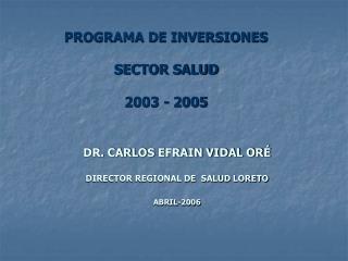 PROGRAMA DE INVERSIONES SECTOR SALUD 2003 - 2005