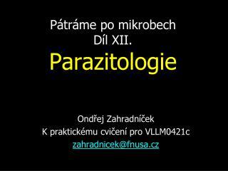 Pátráme po mikrobech Díl XII. Parazitologie