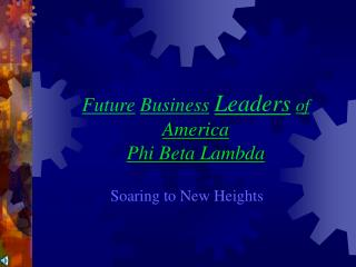 Future Business Leaders of America Phi Beta Lambda