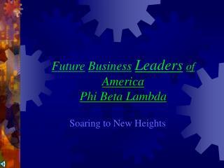 Future Business Leaders of America Phi Beta Lambda