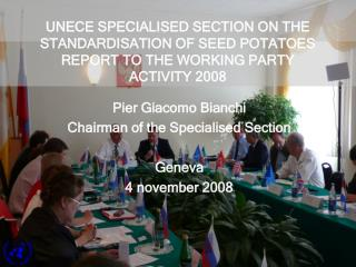 Pier Giacomo Bianchi Chairman of the Specialised Section Geneva 4 november 2008
