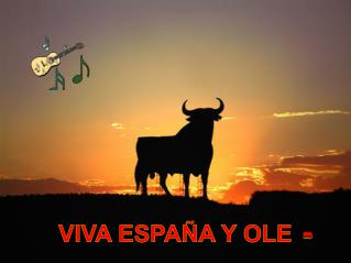 VIVA ESPAÑA Y OLE
