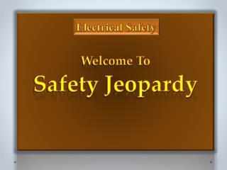 Welcome To Safety Jeopardy
