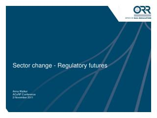 Sector change - Regulatory futures