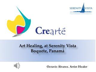 Art Healing, at  Serenity  Vista  Boquete, Panamá
