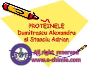 PROTEINELE Dumitrascu Alexandru si Stanciu Adrian